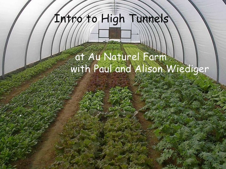 Intro to High Tunnels    at Au Naturel Farm    with Paul and Alison Wiediger .