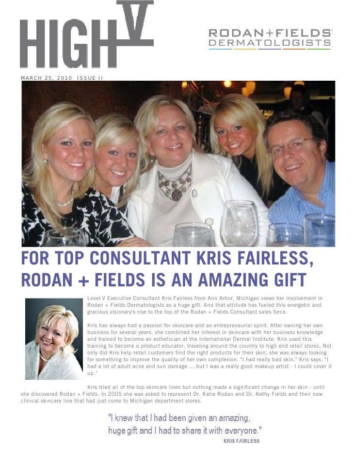 MARCH 25, 2010         ISSUE IIFOR TOP CONSULTANT KRIS FAIRLESS,RODAN + FIELDS IS AN AMAZING GIFT                         ...
