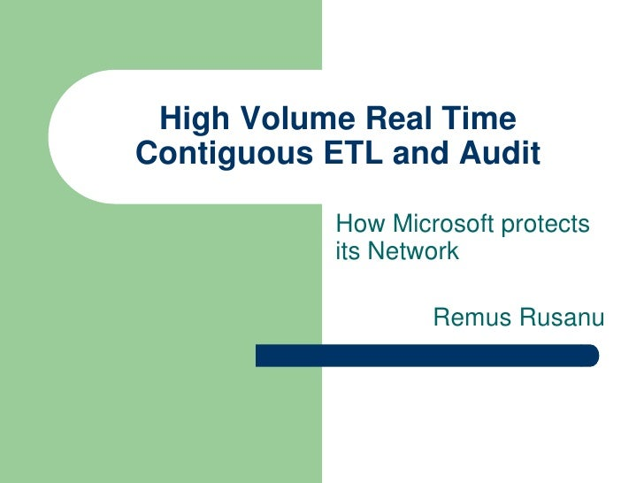 How Microsoft protects its Network<br />Remus Rusanu<br />High Volume Real Time Contiguous ETL and Audit <br />