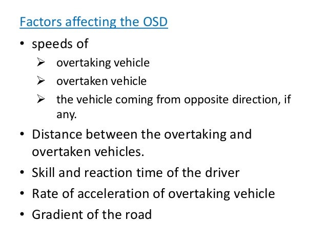 Example-1 The speed of the overtaking and overtaken vehicle are 70 and 40 kmph, respectively on a two way traffic road. If...