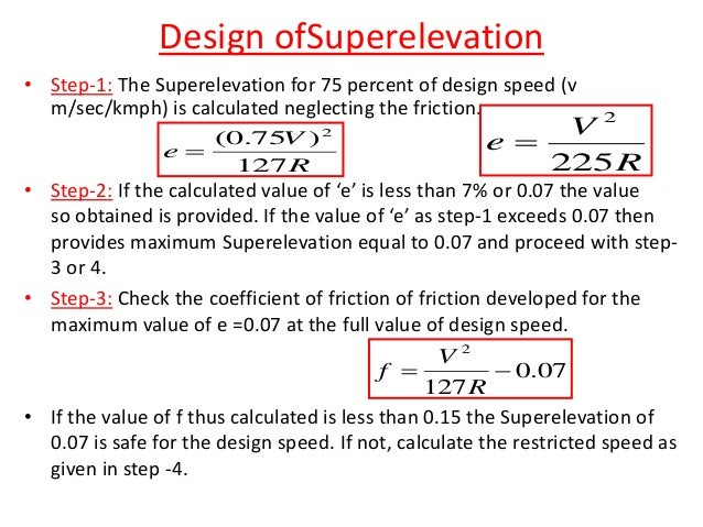 Example-1 • The radius of horizontal circular curve is 100m. The design speed is 50kmph and the design coefficient of late...