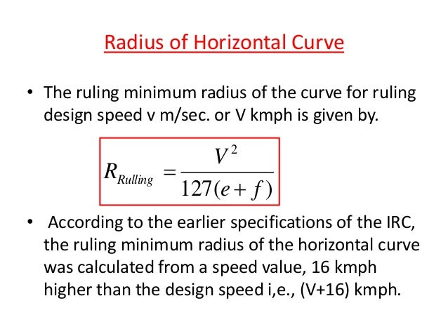 Where, R = Mean radius of the curve in m, n=no. of traffic lanes R = Mean radius of the curve, m l = Length of Wheel base ...