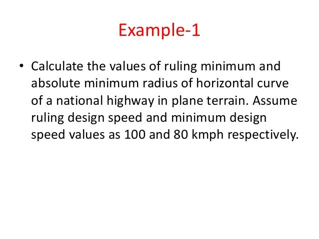 Psychological Widening (Empirical formula) V = Design speed of the vehicle, km/h R = Radius of the curve, m Total extra wi...