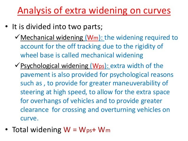 Example-1 • Calculate the extra widening required for a pavement of width 7m on a horizontal curve of radius 250m if the l...