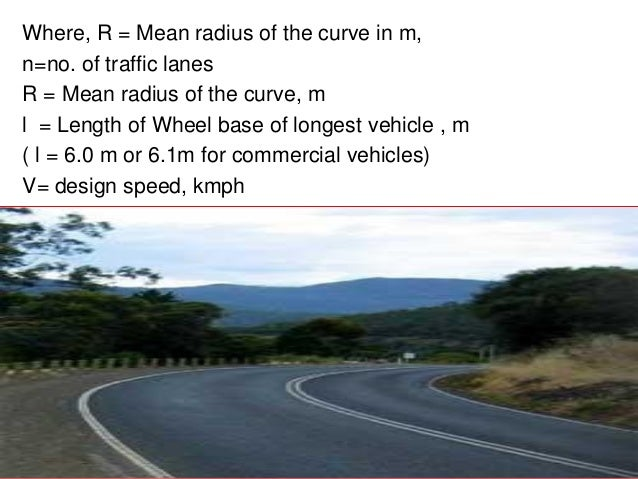 Objectives for providing transition curve  To introduce gradually the centrifugal force between the tangent point and the...