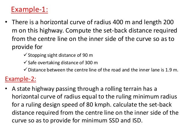 Limiting Gradient: • Steeper than ruling gradient. In hilly roads, it may be frequently necessary to exceed ruling gradien...
