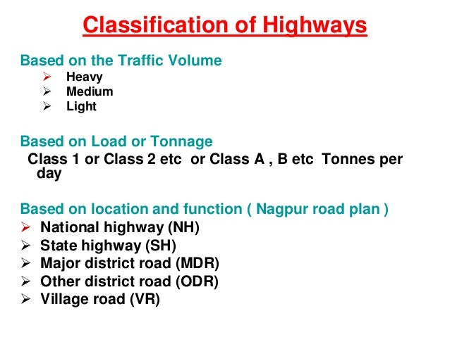 Based on the Traffic Volume  Heavy  Medium  Light Based on Load or Tonnage Class 1 or Class 2 etc or Class A , B etc To...