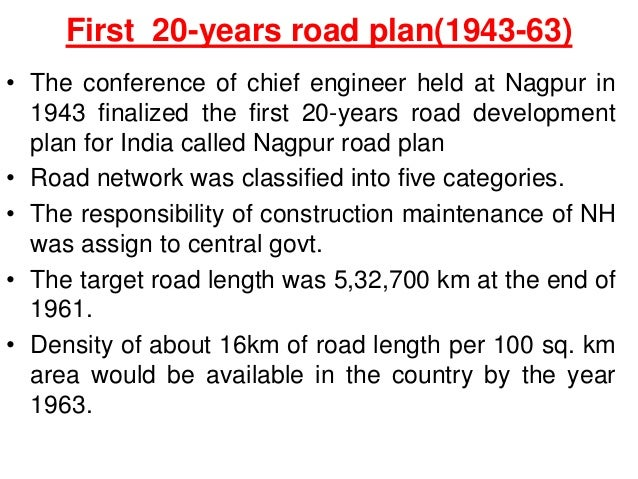 First 20-years road plan(1943-63) • The conference of chief engineer held at Nagpur in 1943 finalized the first 20-years r...