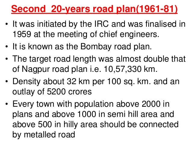 Second 20-years road plan(1961-81) • It was initiated by the IRC and was finalised in 1959 at the meeting of chief enginee...
