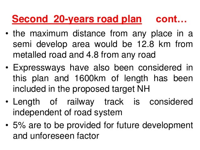 Second 20-years road plan cont… • the maximum distance from any place in a semi develop area would be 12.8 km from metalle...