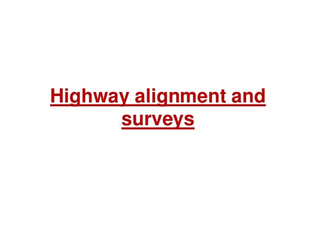 Highway alignment and surveys