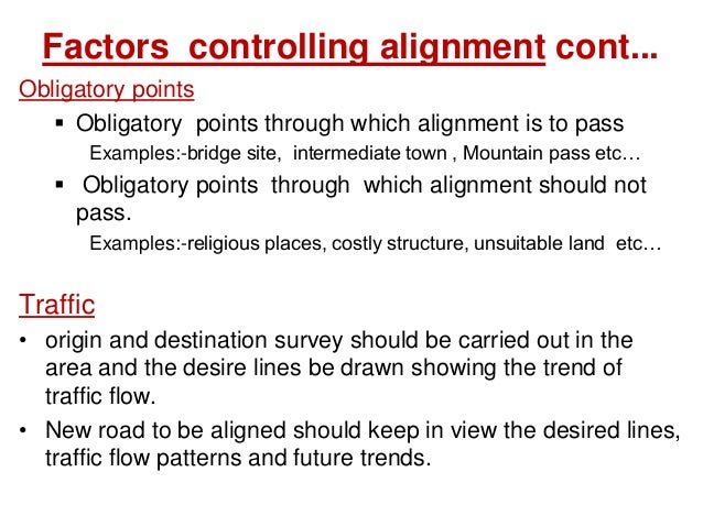 Topographical control points • The alignment, where possible should avoid passing through  Marshy and low lying land with...