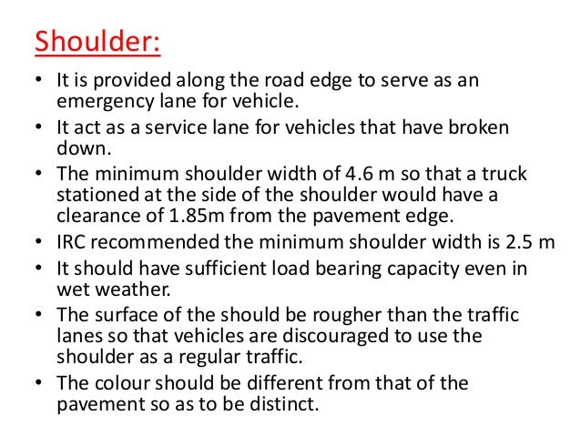 Width of the roadway or formation width: • It is the sum of the width of the carriageway or pavement including separators ...