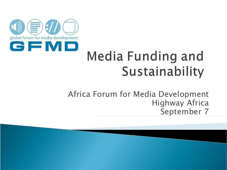 Africa Forum for Media Development Highway Africa September 7