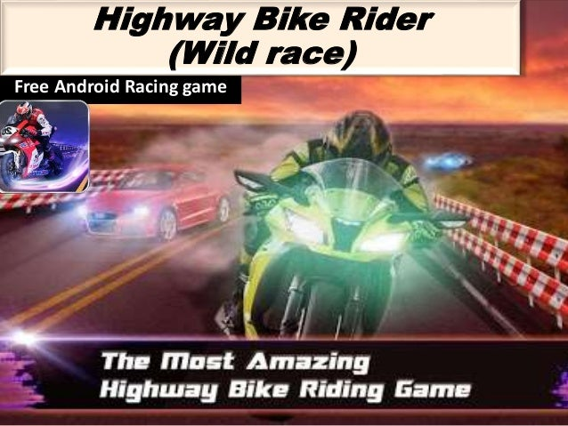 Highway bike rider