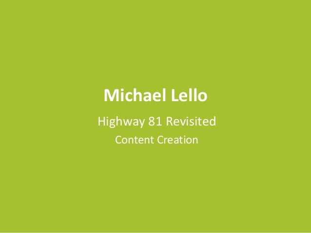 Michael Lello Highway 81 Revisited Content Creation