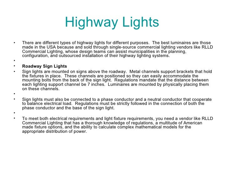 Highway Lights  <ul><li>There are different types of highway lights for different purposes. The best luminaires are those...