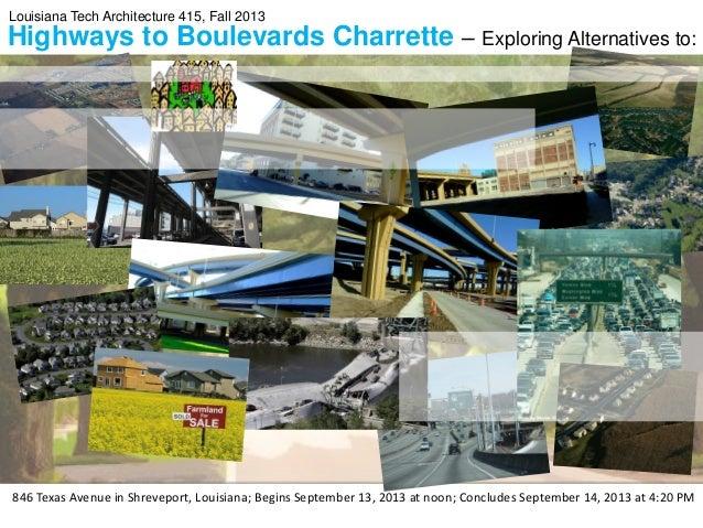 Highways to Boulevards Charrette – Exploring Alternatives to: 846 Texas Avenue in Shreveport, Louisiana; Begins September ...