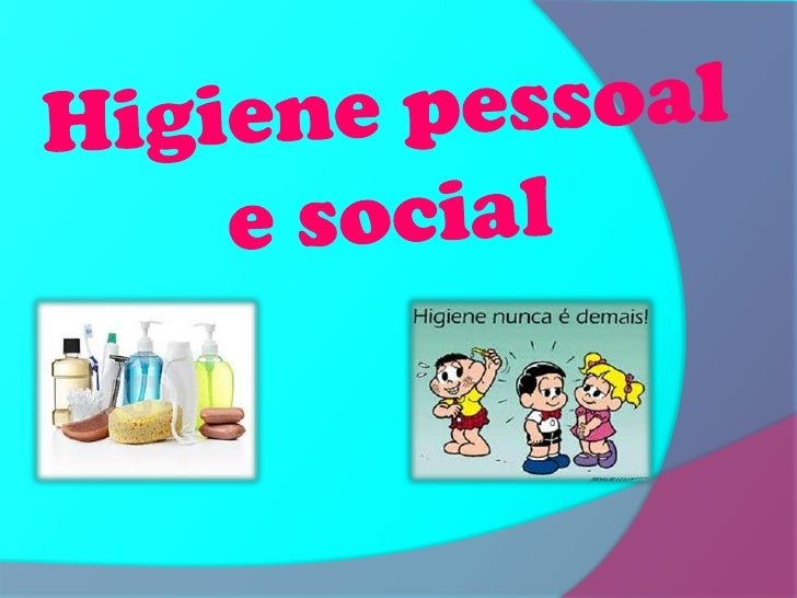 Qual a importância      da higiene pessoal e      social?Para mantermos o bom funcionamento dos váriossistemas e obtermos ...