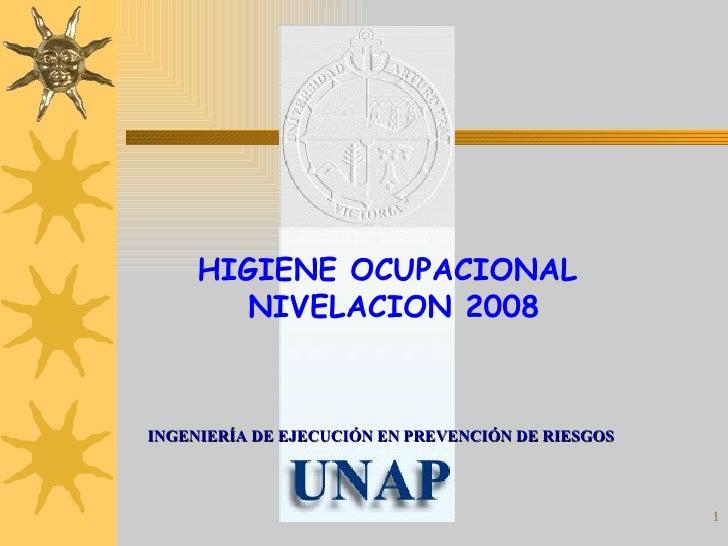 HIGIENE OCUPACIONAL   NIVELACION 2008 INGENIERÍA DE EJECUCIÓN EN PREVENCIÓN DE RIESGOS