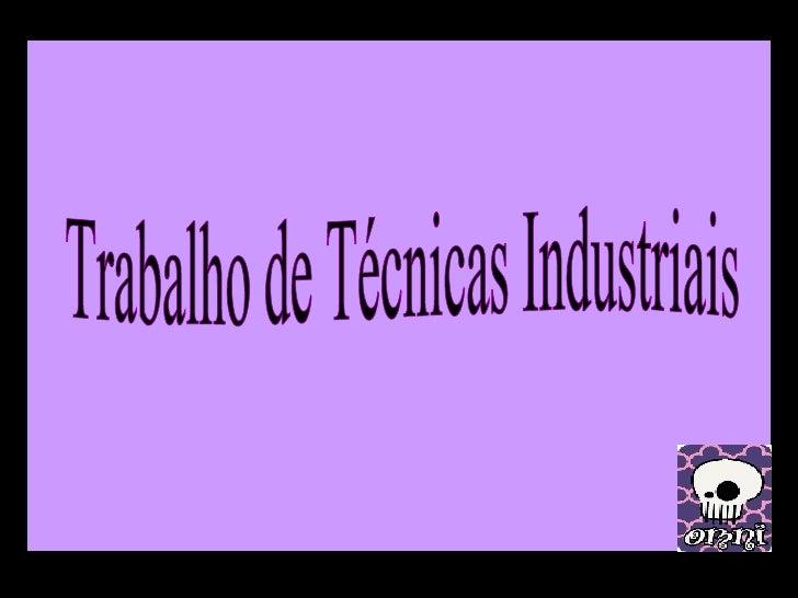 Trabalho de Técnicas Industriais