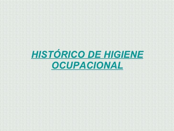 HISTÓRICO DE HIGIENE OCUPACIONAL