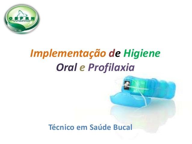 Técnico em Saúde Bucal Implementação de Higiene Oral e Profilaxia