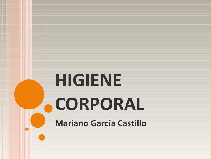 HIGIENE CORPORAL  Mariano García Castillo