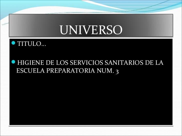 UNIVERSOTITULO…HIGIENE DE LOS SERVICIOS SANITARIOS DE LA ESCUELA PREPARATORIA NUM. 3