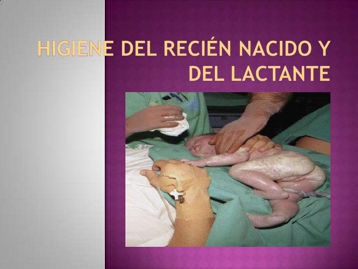 HIGIENE DEL RECIÉN NACIDO Y DEL LACTANTE <br />