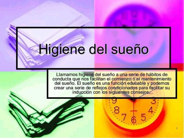 11 Higiene del sueñoHigiene del sueño Llamamos higiene del sueño a una serie de hábitos deLlamamos higiene del sueño a una...