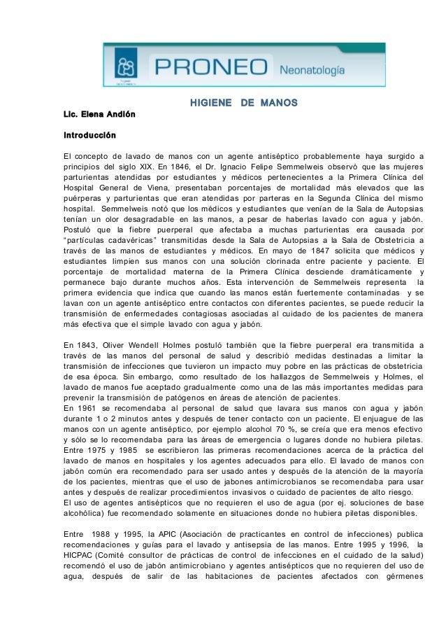 HIGIENE DE MANOS  Lic. Elena Andión  Int ro d u cc ió n  El concepto de lavado de manos con un agente antiséptico probable...