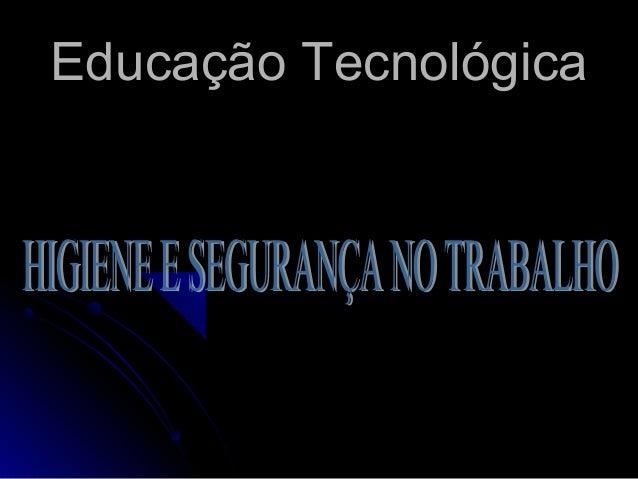 Educação TecnológicaEducação Tecnológica