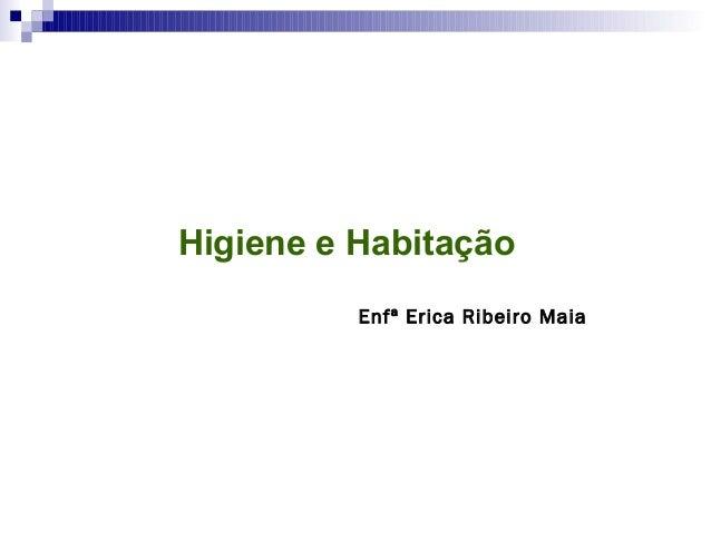 Centro de Formação Técnico em Enfermagem Irmã Dulce Higiene e Habitação Enfª Erica Ribeiro Maia