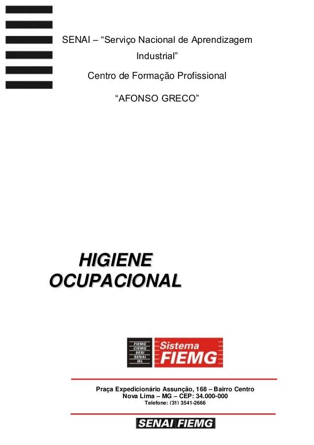 Praça Expedicionário Assunção, 168 – Bairro Centro Nova Lima – MG – CEP: 34.000-000 Telefone: (31) 3541-2666 HHIIGGIIEENNE...