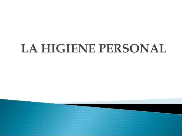  La higiene es el conjunto de conocimientos y  técnicas que aplican los individuos para el  control de los factores que e...