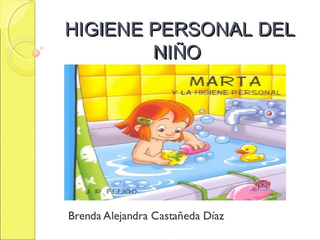 HIGIENE PERSONAL DELHIGIENE PERSONAL DELNIÑONIÑOBrenda Alejandra Castañeda Díaz