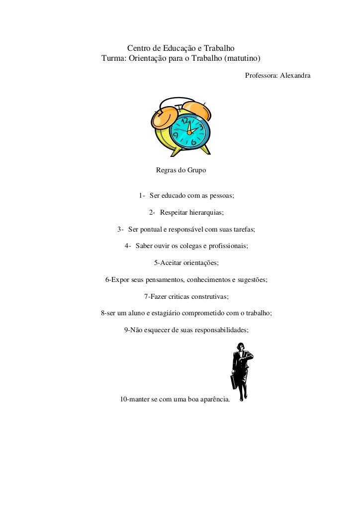 Centro de Educação e TrabalhoTurma: Orientação para o Trabalho (matutino)                                                P...