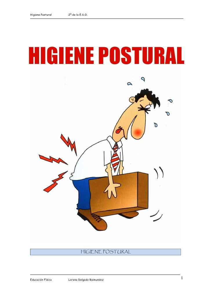 Higiene Postural   2º de la E.S.O.HIGIENE POSTURAL                            HIGIENE POSTURALEducación Física   Lorena De...