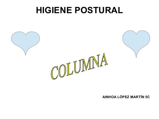 HIGIENE POSTURAL            AINHOA LÓPEZ MARTÍN 5C