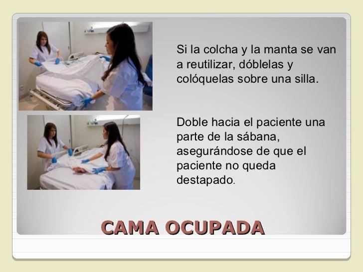 Retire la almohada.Coloque al paciente en decúbito lateral en un lado de la camay sujeto a un compañero.Recoja las sabana,...