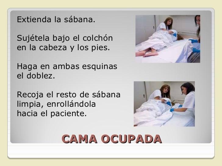 Cambie de posición al paciente, girándolohacia el lado contrario, de forma quequede acostado en la otra orilla de la cama(...