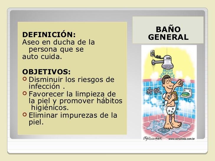 DEFINICIÓN Procedimiento que busca la higiene BAÑO EN CAMA completa de la persona que se encuentra    postrada    y     co...