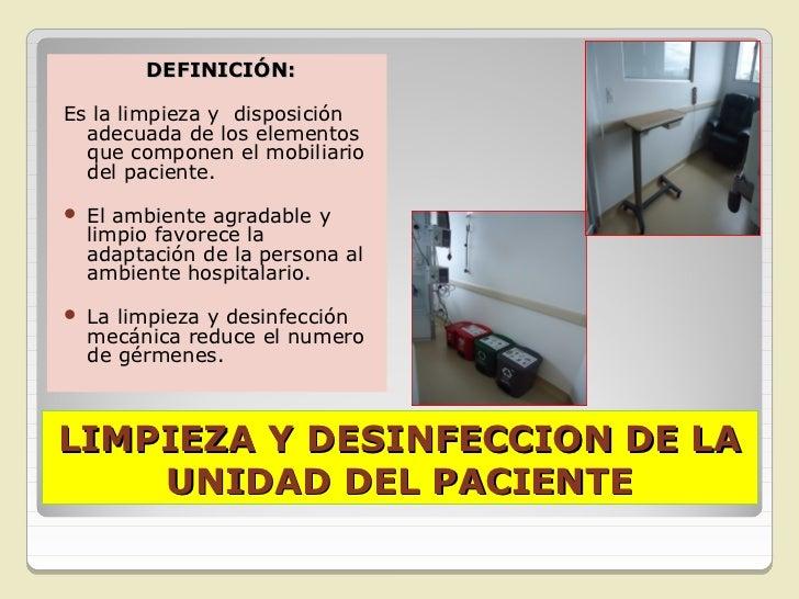 LIMPIEZA Y DESINFECCION DE LA UNIDAD DEL PACIENTE                                      OBJETIVOS:                         ...