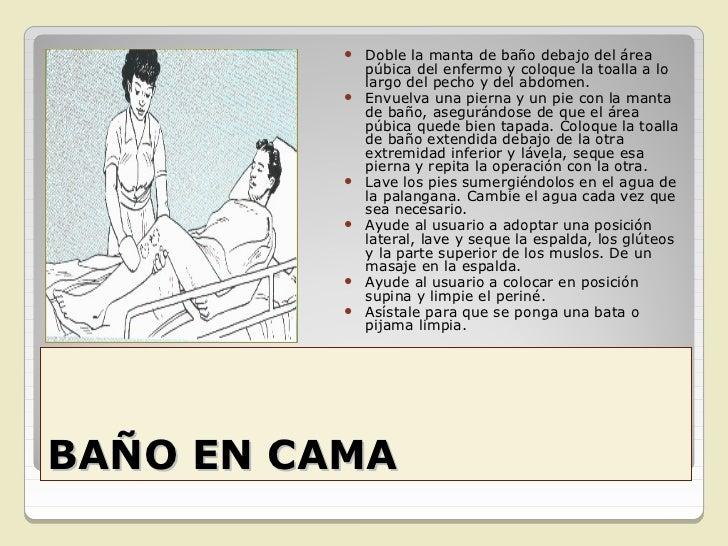 BAÑO EN CAMA     RECOMENDACIONES DE         SEGURIDAD   Evitar agregar grandes    cantidades de agua.   Verifique la tem...