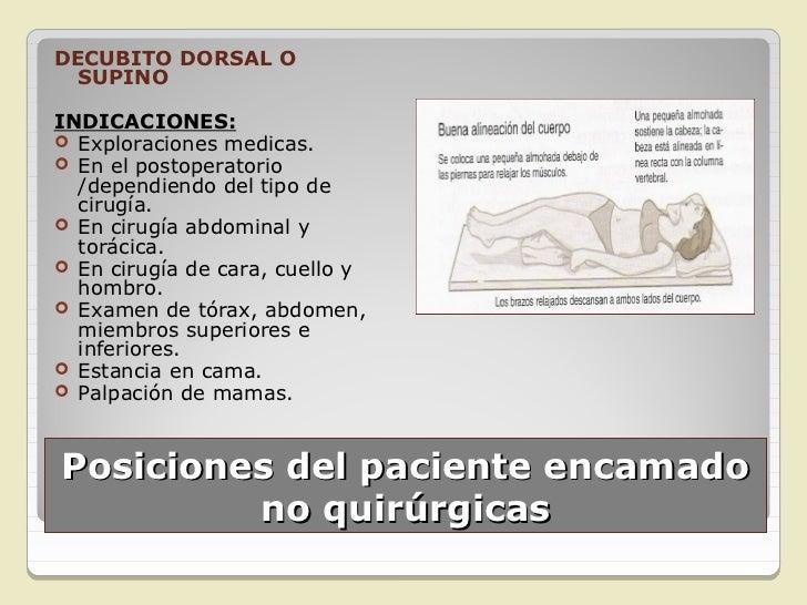 DECÚBITO PRONO O VENTRALINDICACIONES: Exploraciones de espalda. Pacientes intervenidos de columna. Cambios posturales.P...