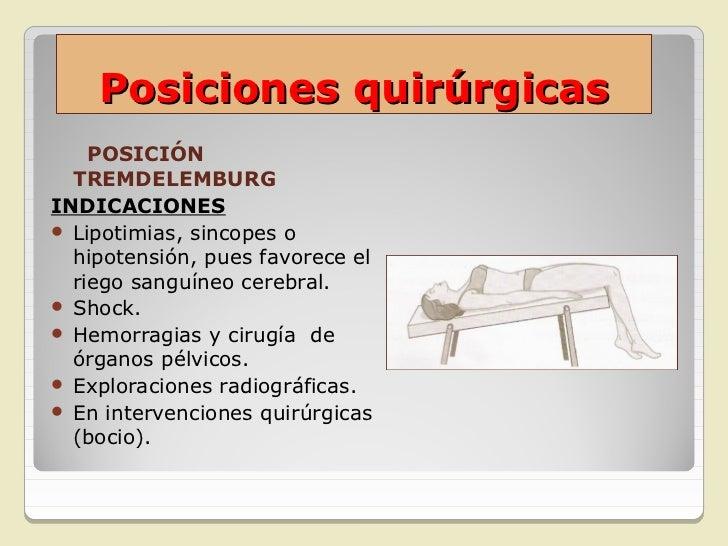 Posiciones quirúrgicas  POSICIÓN  TREMDELEMBURG  INVERTIDA O  MORESTININDICACIONES Exploraciones  radiográficas. Interve...