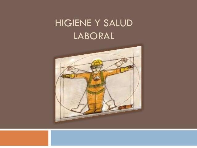 HIGIENE Y SALUD   LABORAL