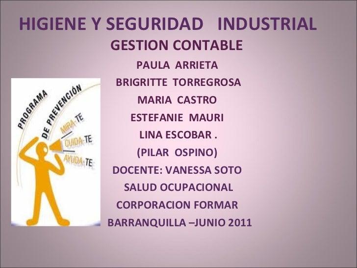 HIGIENE Y SEGURIDAD  INDUSTRIAL  GESTION CONTABLE  PAULA  ARRIETA  BRIGRITTE  TORREGROSA MARIA  CASTRO  ESTEFANIE  MAURI  ...