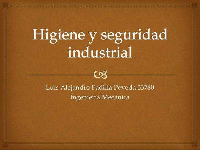 Luis Alejandro Padilla Poveda 33780 Ingeniería Mecánica